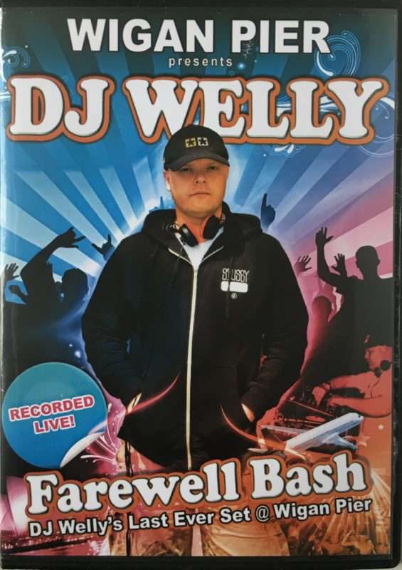 Wigan Pier presents DJ Welly Farewell Bash 2008 front