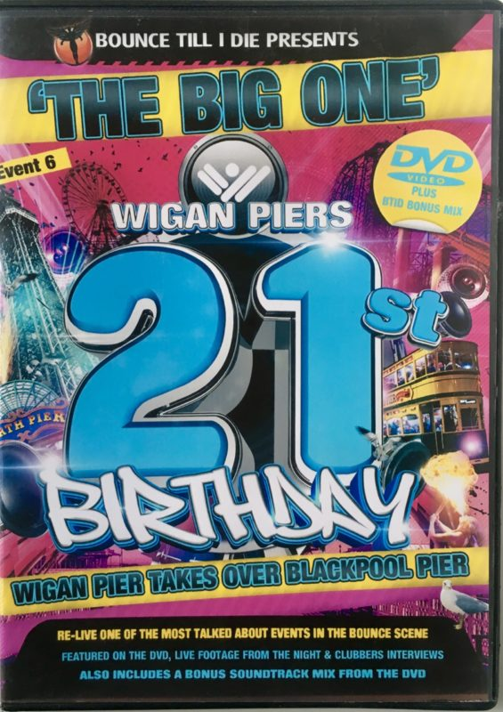 Bounce Till I Die presents Wigan Pier 21st Birthday - DVD front
