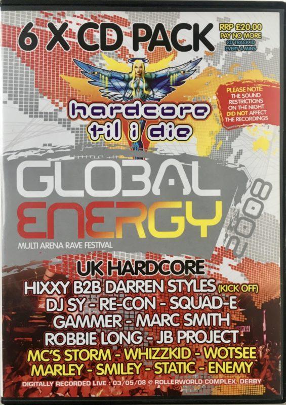 Global Energy - Hardcore Till I Die - UK Hardcore - 2008 front